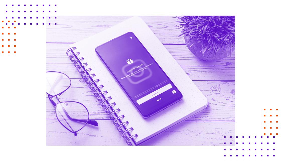 Instagram Reels: descubra como sua empresa pode utilizá-lo nas estratégias digitais!